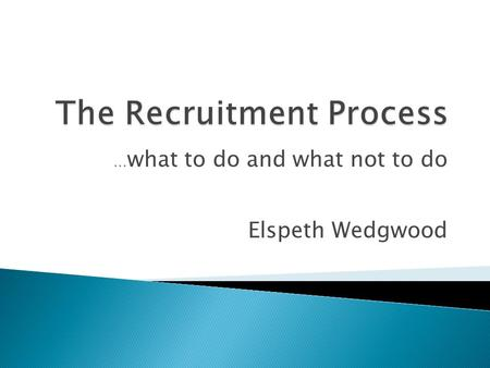 … what to do and what not to do Elspeth Wedgwood.