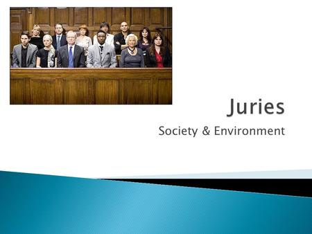 Society & Environment.  Most people between 18-69 may be summoned for jury service  They go to court and are held in a Jury assembly area.  15 people.