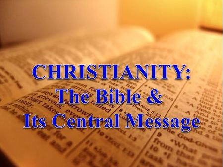 CHRISTIANITY: The Bible & Its Central Message.