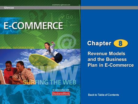 Revenue Models and the Business Plan in E-Commerce Back to Table of Contents.