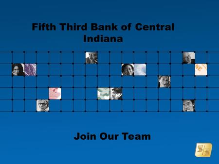 Fifth Third Bank of Central Indiana Join Our Team.