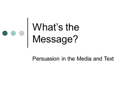 Persuasion in the Media and Text