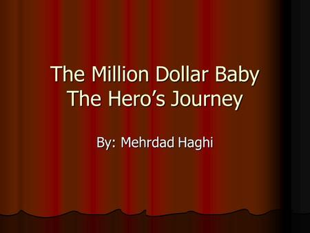 The Million Dollar Baby The Hero's Journey