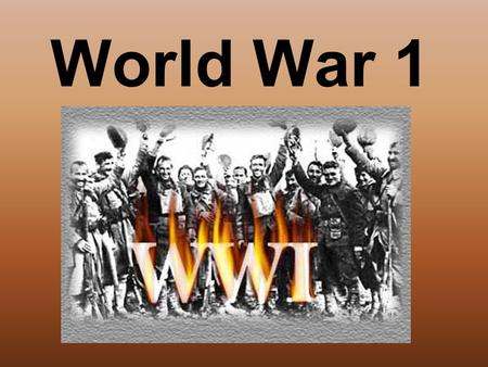 World War 1.