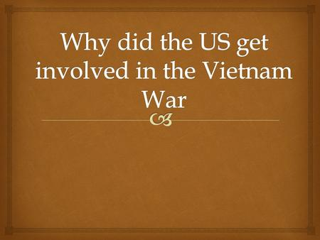 Why did the US get involved in the Vietnam War