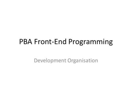 PBA Front-End Programming Development Organisation.