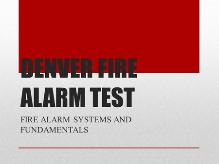 FIRE ALARM SYSTEMS AND FUNDAMENTALS