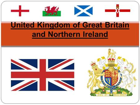 United Kingdom of Great Britain and Northern Ireland.