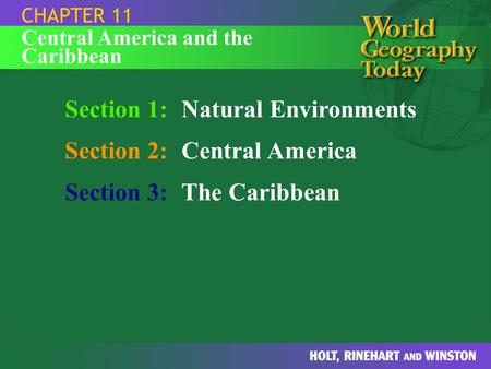 Section 1: Natural Environments Section 2: Central America