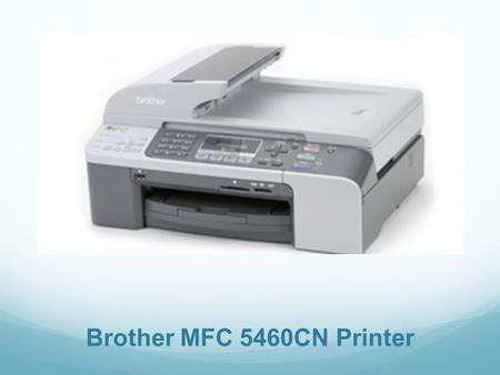 Brother MFC 5460CN Printer. Agenda  Overview/Features  Control Panel  Power  Menu  Ink  Copy  Control Center  Device Settings  Ink Level/Status.