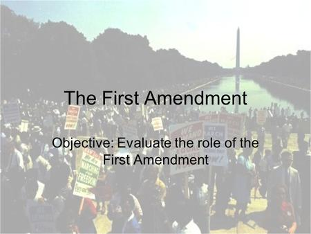 Objective: Evaluate the role of the First Amendment