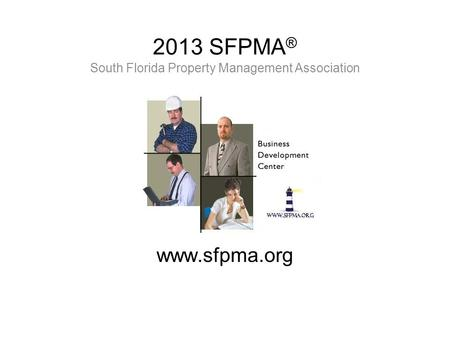 2013 SFPMA ® South Florida Property Management Association www.sfpma.org.