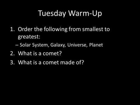 Tuesday Warm-Up Order the following from smallest to greatest: