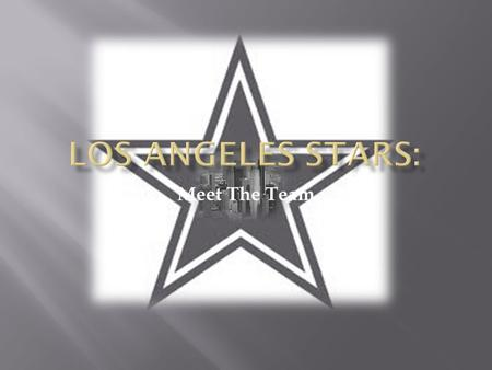 Los Angeles Stars: Meet The Team.