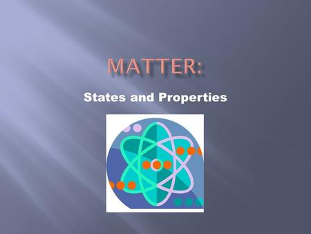Matter: States and Properties.