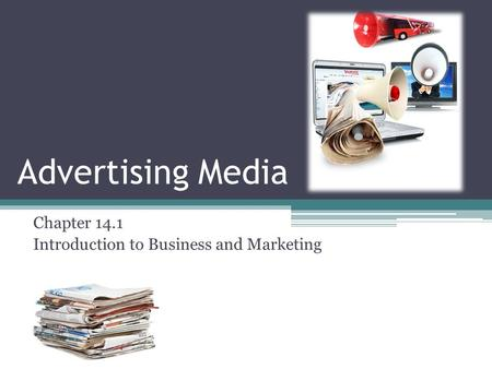 Chapter 14.1 Introduction to Business and Marketing