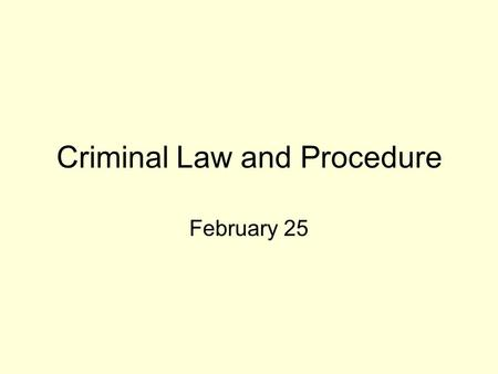 Criminal Law and Procedure February 25. The System Adversarial –People v. Defendant  –Link to Criminal then to Self-help criminal-then.