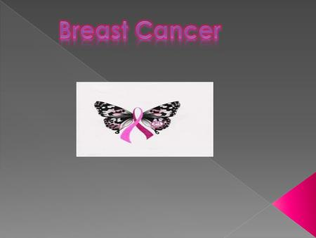 Breast Cancer This slide goes first.