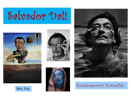 Salvador Dali Contemporary Surrealist Mrs. Fox.