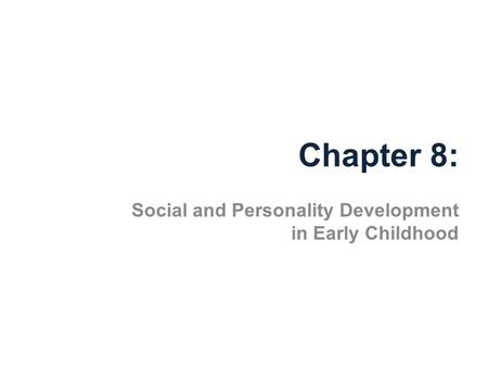 Social and Personality Development in Early Childhood