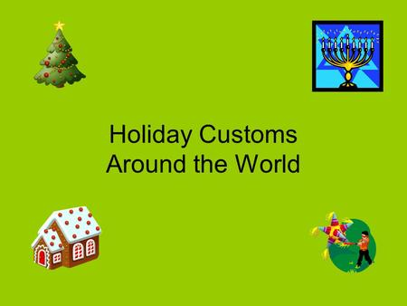 Holiday Customs Around the World. United States Christmas traditions vary greatly across the country. Children wait for Santa Claus to bring them presents.