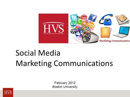 Social Media Marketing Communications February 2012 Boston University.