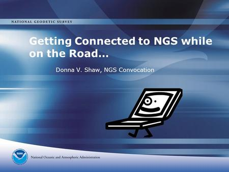 Getting Connected to NGS while on the Road… Donna V. Shaw, NGS Convocation.