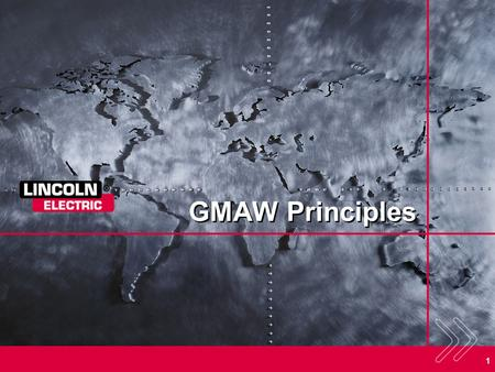 GMAW Principles SECTION OVERVIEW: