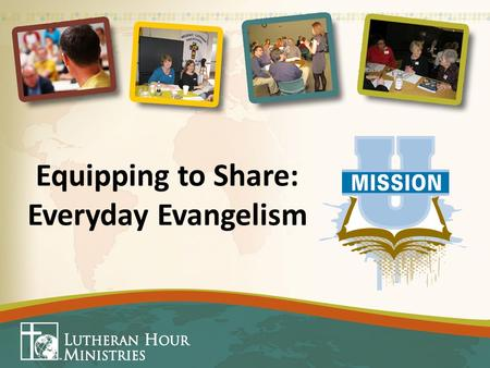 "Equipping to Share: Everyday Evangelism. Christian Witnessing To ""witness"" means... to speak from personal experience; to introduce others to Jesus."