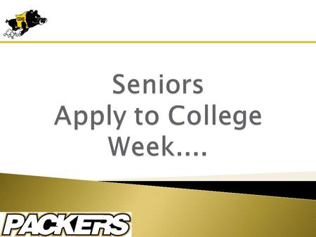 Apply to College Week….Register now!!!! Apply to College Week – Labs will be reserved for seniors to apply to college throughout the school day November.