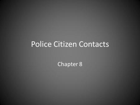 Police Citizen Contacts