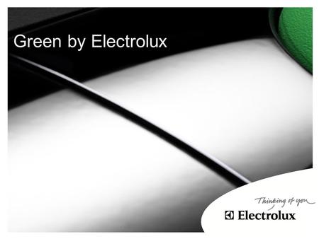 Green by Electrolux How important is the environment to you?