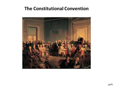 P171 The Constitutional Convention. After Shays' Rebellion, Congress called for a convention to revise the Articles of Confederation. Instead, they created.