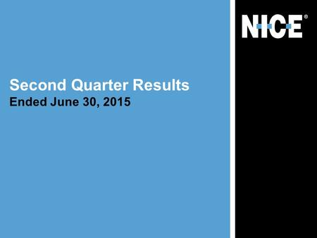Second Quarter Results Ended June 30, 2015. This presentation contains statements, including statements about future plans and expectations, which constitute.