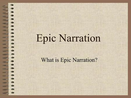 Epic Narration What is Epic Narration?.