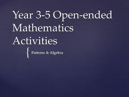 Year 3-5 Open-ended Mathematics Activities