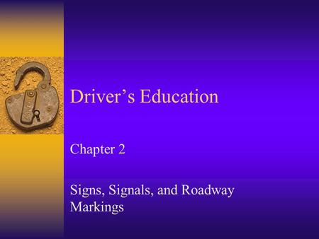 Chapter 2 Signs, Signals, and Roadway Markings