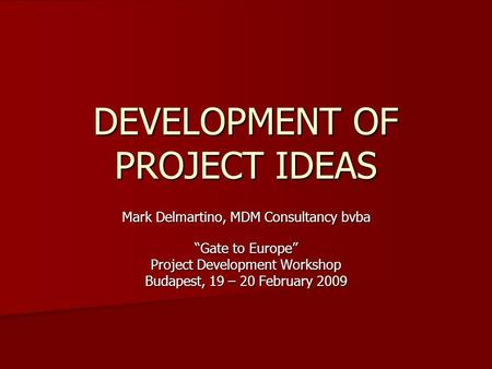 DEVELOPMENT OF PROJECT IDEAS