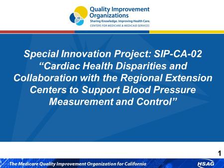 "1 Special Innovation Project: SIP-CA-02 ""Cardiac Health Disparities and Collaboration with the Regional Extension Centers to Support Blood Pressure Measurement."