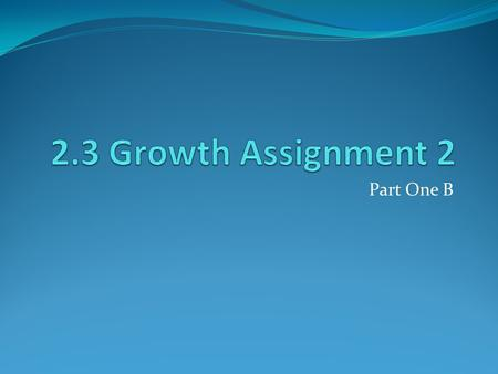 2.3 Growth Assignment 2 Part One B.