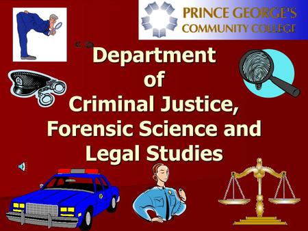 Department of Criminal Justice, Forensic Science and Legal Studies.