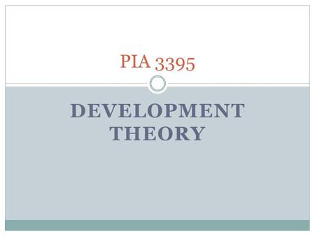 DEVELOPMENT THEORY PIA 3395. Reports I. Literary Map II. Golden Oldies of the Week III. Synthesis.
