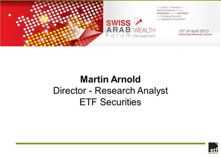 Martin Arnold Director - Research Analyst ETF Securities.