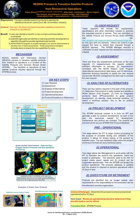 Center for Satellite Applications and Research (STAR) Review 09 – 11 March 2010 Science Challenges: Streamline the process to ensure products are operational.