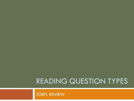 READING QUESTION TYPES