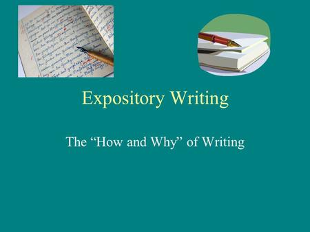 "The ""How and Why"" of Writing"
