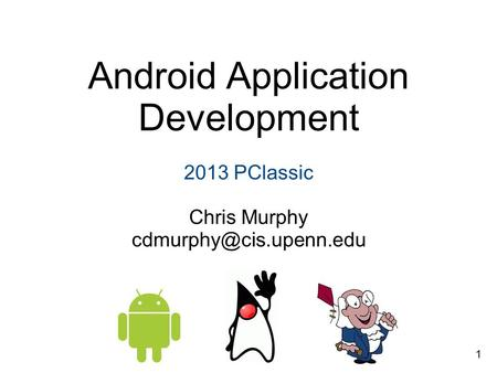 Android Application Development 2013 PClassic Chris Murphy 1.