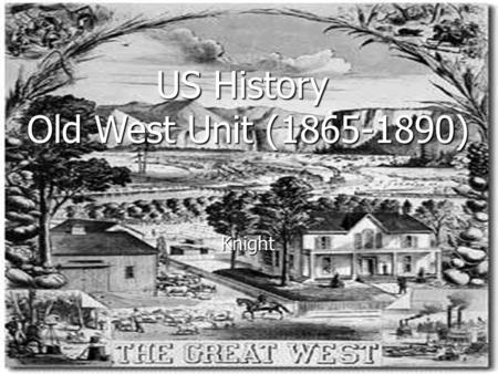 US History Old West Unit ( )