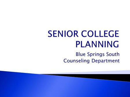 Blue Springs South Counseling Department.  Prior to graduation all students are expected to take one of the following tests: ◦ ASVAB-Career Exploration.