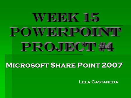 Microsoft Share Point 2007 Lela Castaneda. Microsoft Office SharePoint Designer 2007 top 10 benefits 1)Be more productive with next-generation Microsoft.